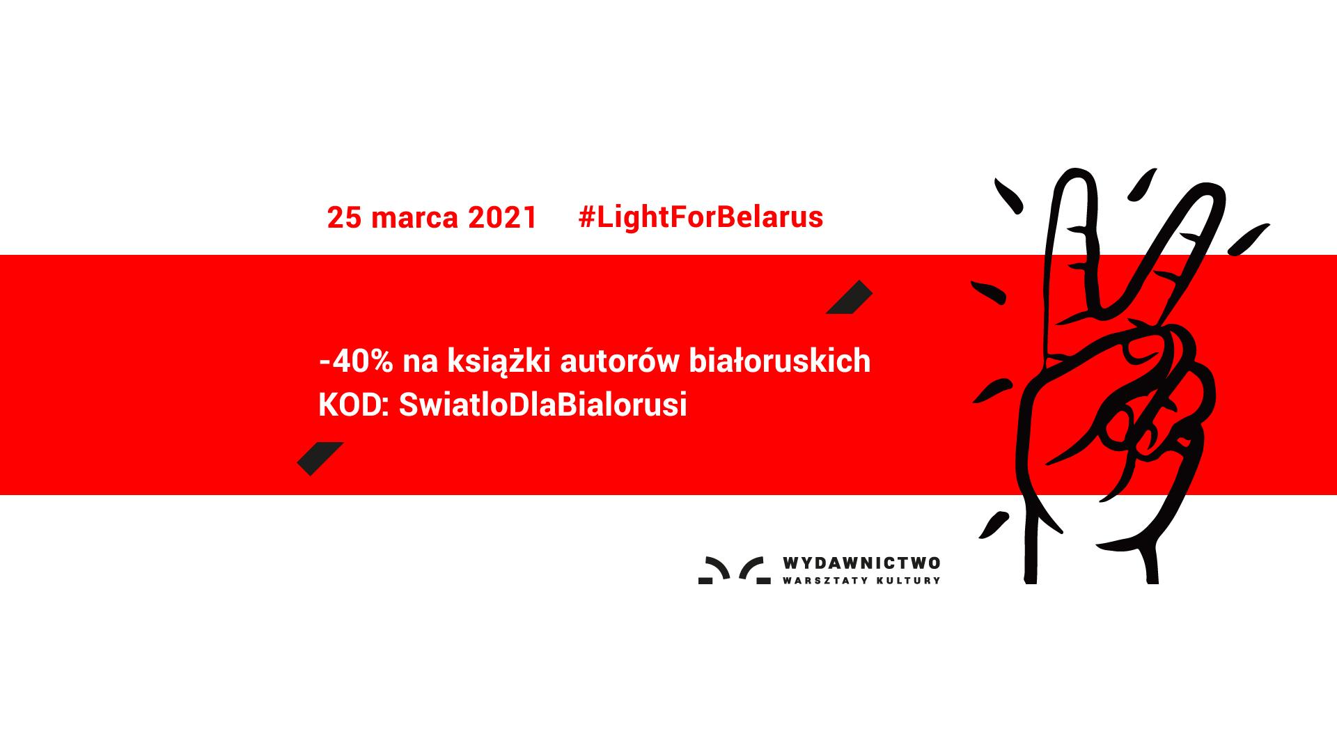 Flaga Białorusi. Napisy #LightForBelarus oraz # ŚwiatłoDlaBiałorsu. Po prawej stronie palce ułożone w znak wolności
