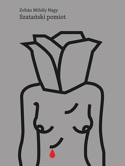 """Okładka książki """"Sztański pomiot"""" na okłądce tors nagiej kobiety z głową róży"""