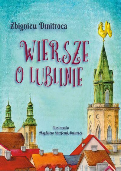 Zdjęcie książki poetyckiej pt. Wiersze o Lublinie. Na okładce widok Wieży Trynitarskiej i charaktystycznego kurka.